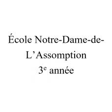 Notre-Dame-de-l'Assomption 3e année 2021-2022