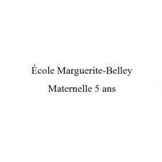 Marguerite-Belley Maternelle 5 ans  2021-2022