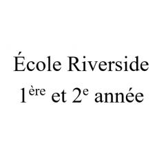 École Riverside - 1re et 2e année 2021-2022