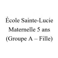 École Sainte-Lucie Maternelle 5 ans (groupe A - Fille) 2021-2022
