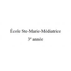 École Ste-Marie-Médiatrice 3e année 2021-2022