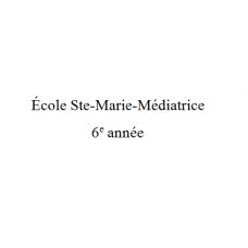 École Ste-Marie-Médiatrice 6e année 2021-2022