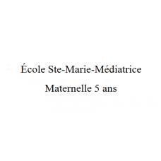 École Ste-Marie-Médiatrice Maternelle 5 ans 2021-2022
