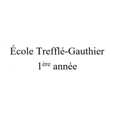 École Trefflé-Gauthier 1ère année 2021-2022