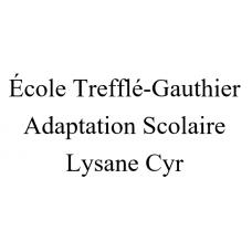 École Trefflé-Gauthier Adaptation scolaire (Lysane Cyr) 2021-2022