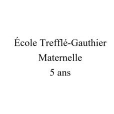 École Trefflé-Gauthier Maternelle 5 ans 2021-2022