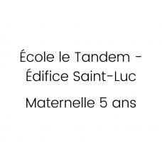 École le Tandem - Édifice Saint-Luc - Maternelle 5 ans 2021-2022